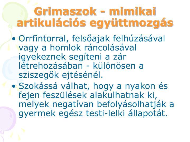 Grimaszok - mimikai artikulációs együttmozgás