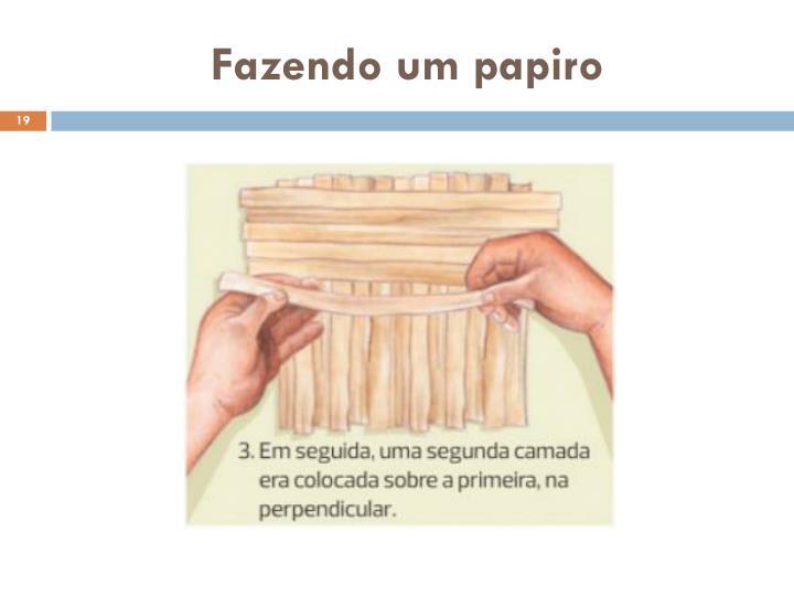 Fazendo um papiro