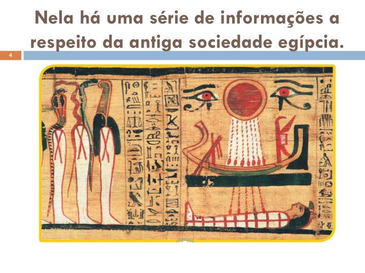 Nela há uma série de informações a respeito da antiga sociedade egípcia.