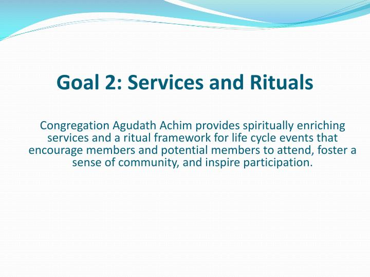 Goal 2: Services and Rituals