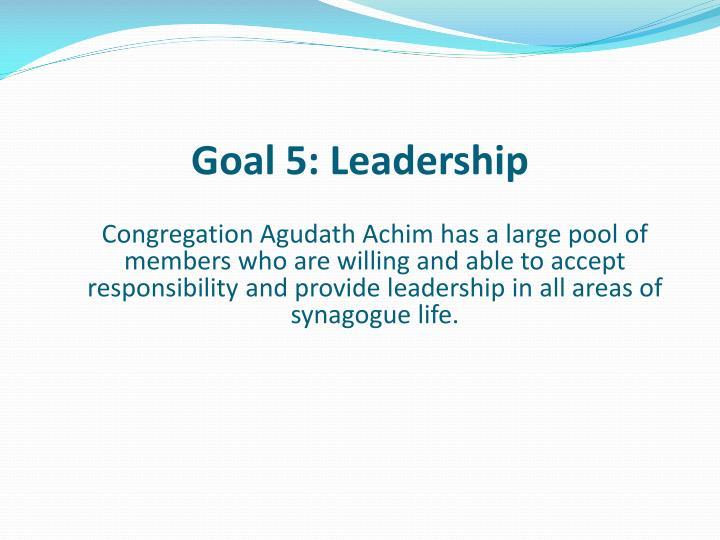 Goal 5: Leadership