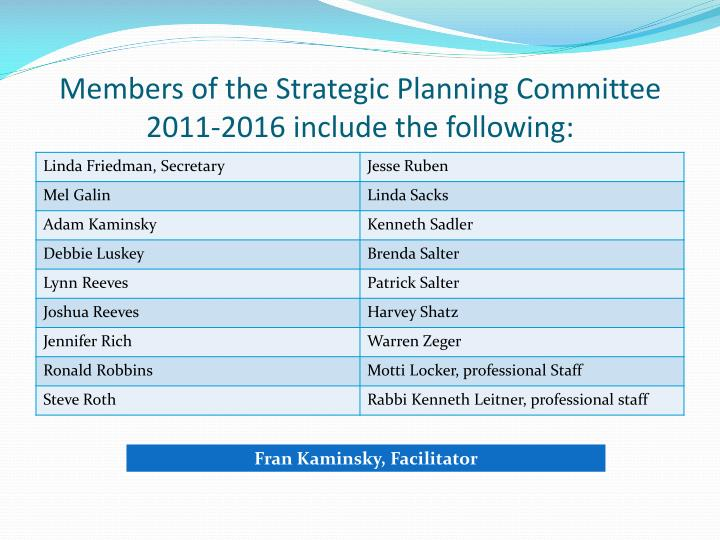 Members of the strategic planning committee 2011 2016 include the following