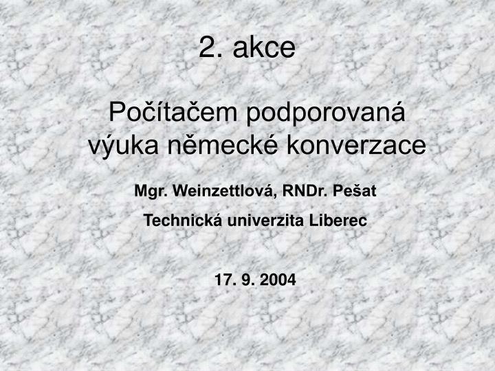 2. akce