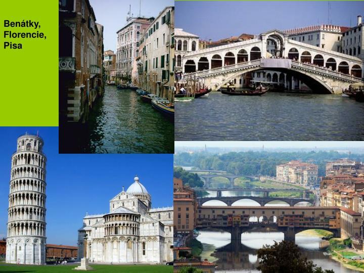 Benátky, Florencie, Pisa