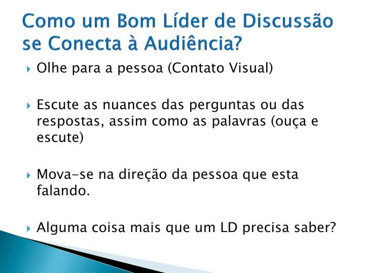 Como um Bom Líder de Discussão se Conecta à Audiência?