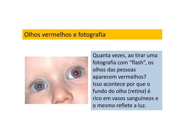 Olhos vermelhos e fotografia
