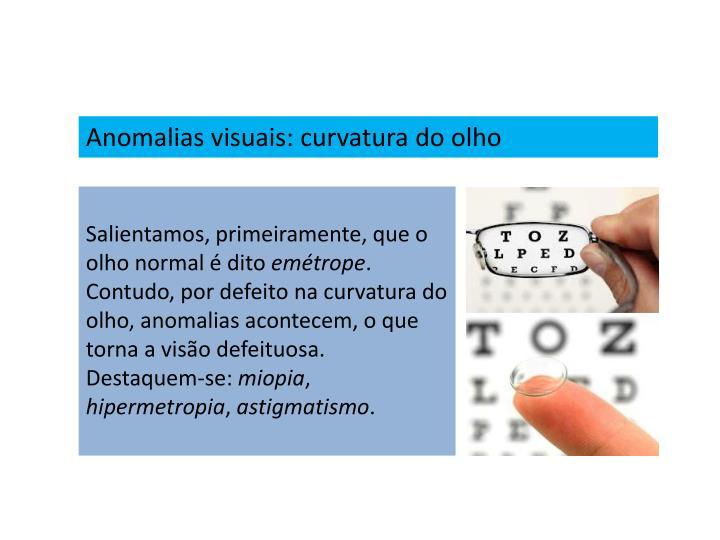 Anomalias visuais: curvatura do olho
