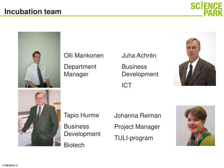 Incubation team