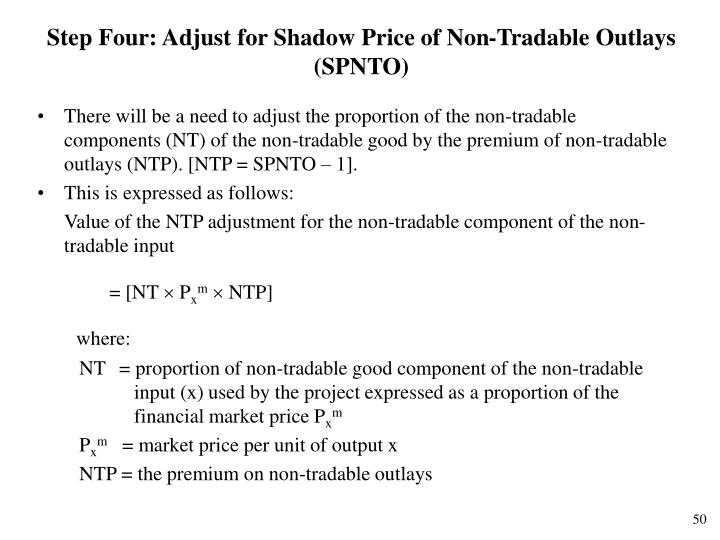 Step Four: Adjust for Shadow Price of Non-Tradable Outlays (SPNTO)