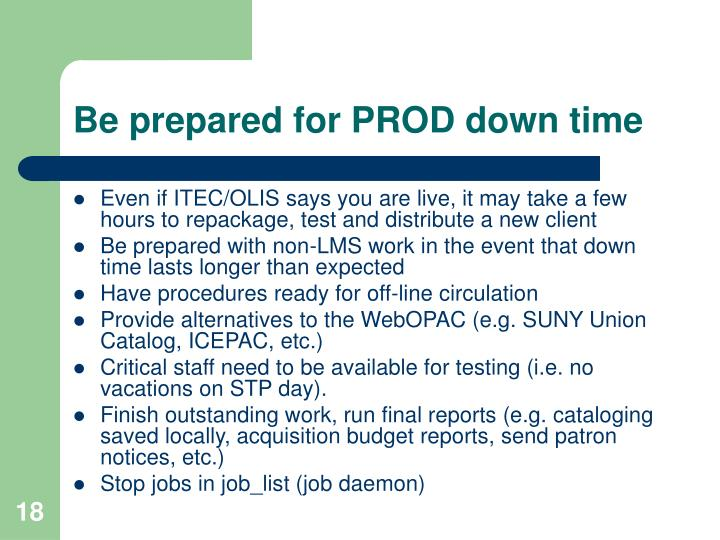 Be prepared for PROD down time