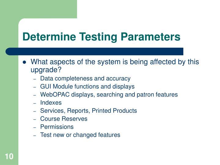 Determine Testing Parameters