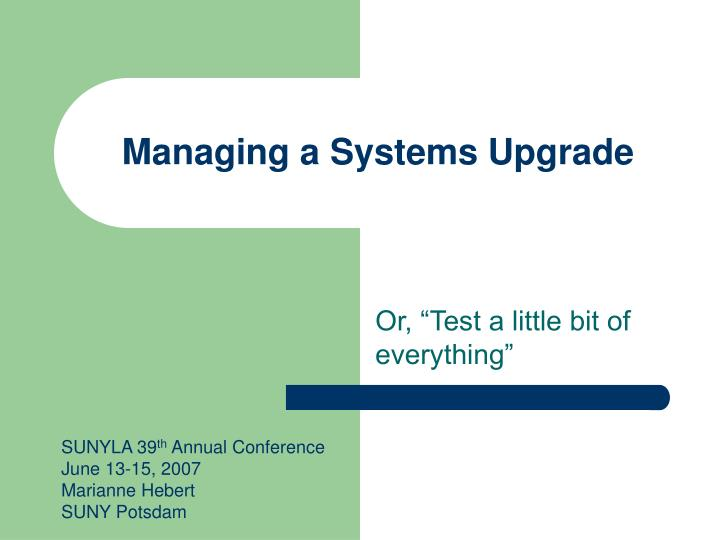 Managing a Systems Upgrade