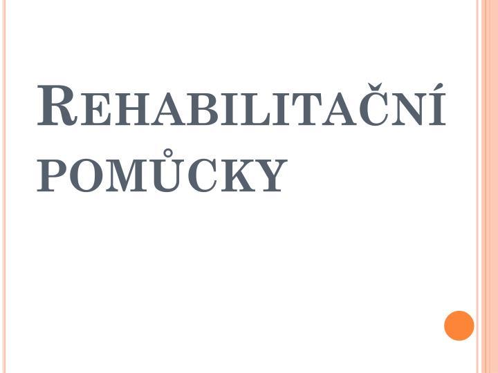 Rehabilitační pomůcky