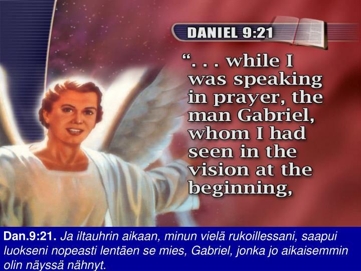 Dan.9:21.