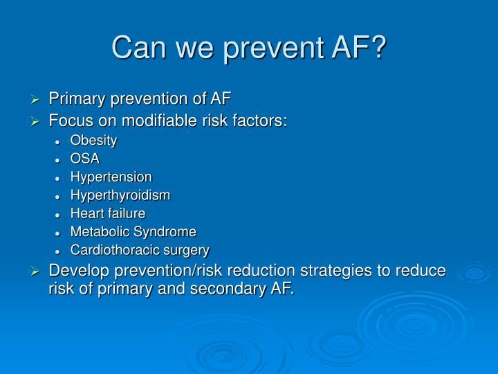 Can we prevent AF?