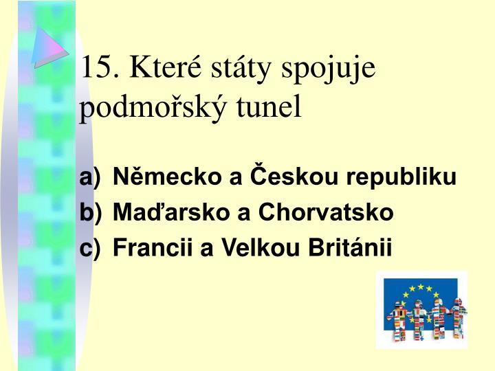 15. Které státy spojuje podmořský tunel