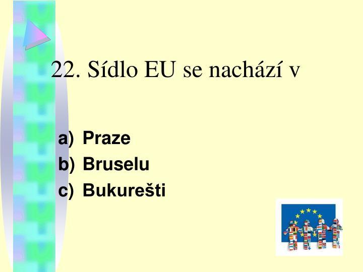 22. Sídlo EU se nachází v
