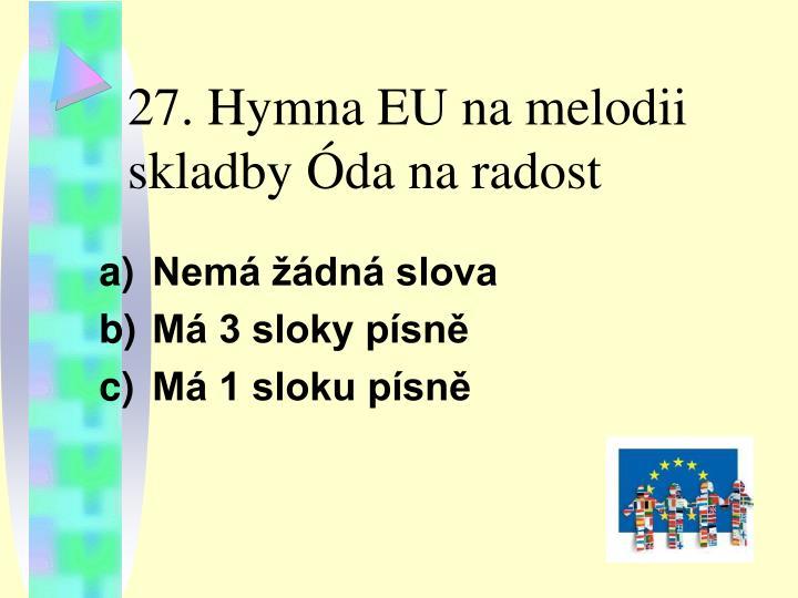 27. Hymna EU na melodii skladby Óda na radost
