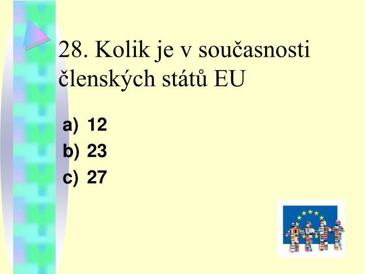 28. Kolik je v současnosti členských států EU