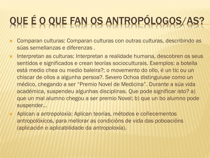 Comparan culturas: Comparan culturas con outras culturas, describindo as súas semellanzas e diferenzas .
