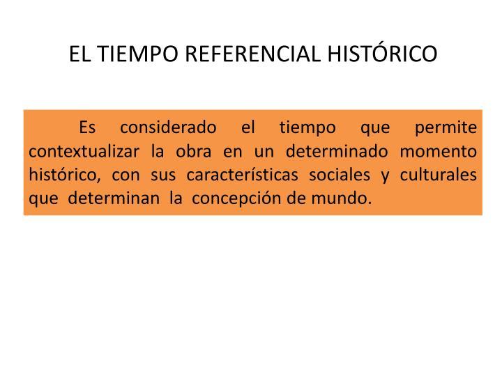 EL TIEMPO REFERENCIAL HISTÓRICO