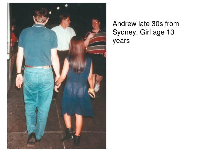 Andrew late 30s from Sydney. Girl age 13 years