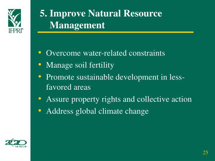 5. Improve Natural Resource