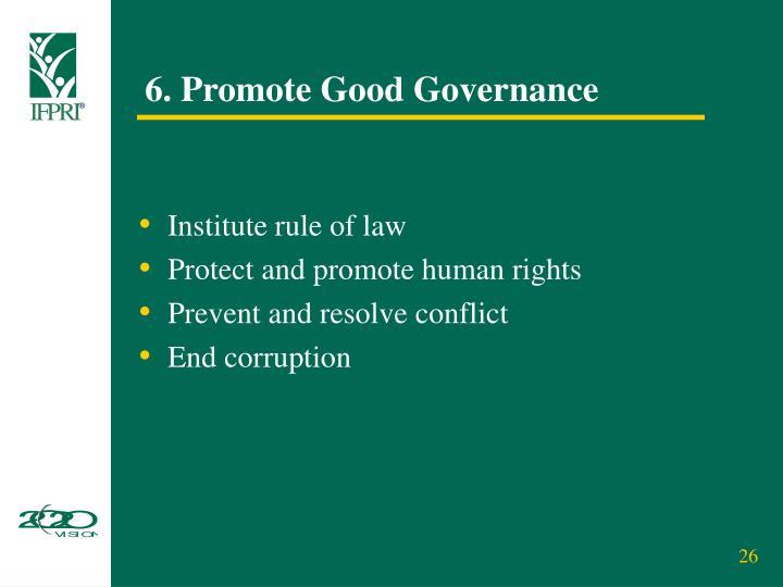6. Promote Good Governance