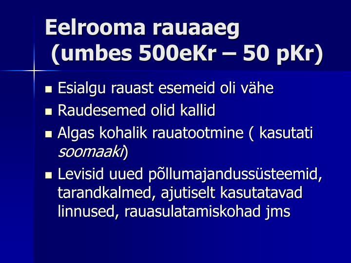 Eelrooma rauaaeg