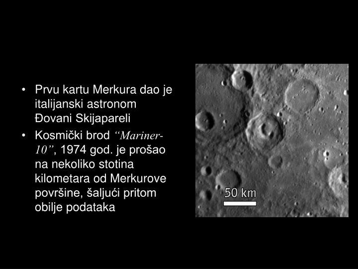 Prvu kartu Merkura dao je italijanski astronom Đovani Skijapareli