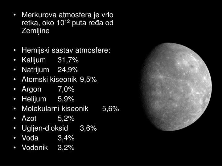 Merkurova atmosfera je vrlo retka, oko 10