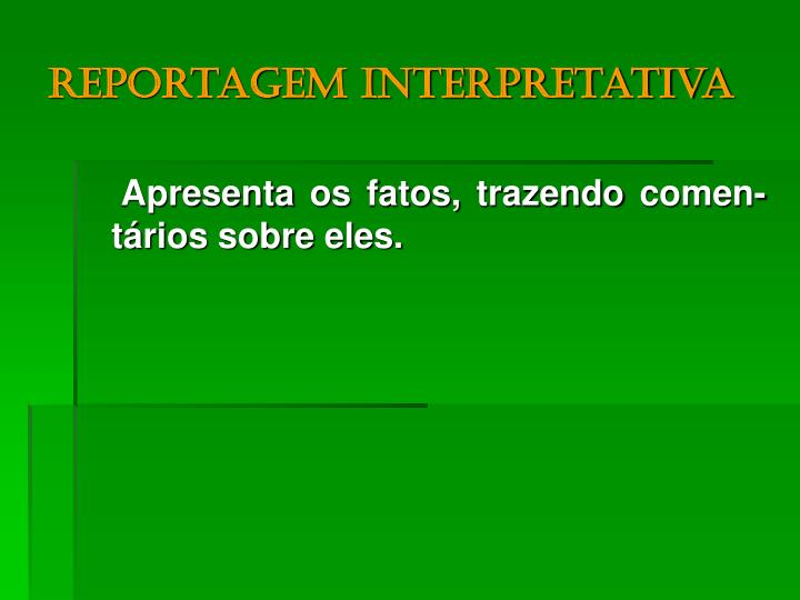 Reportagem interpretativa