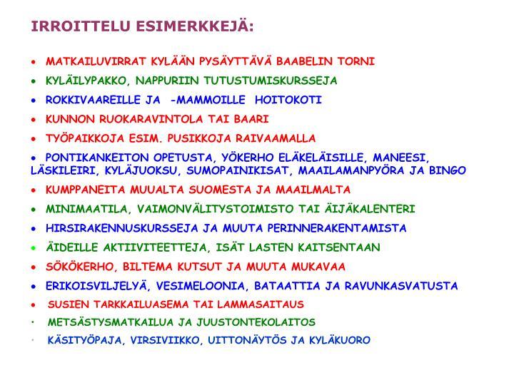 IRROITTELU ESIMERKKEJÄ:
