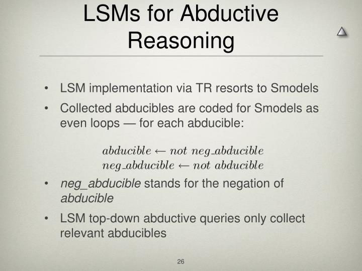 LSMs for Abductive Reasoning