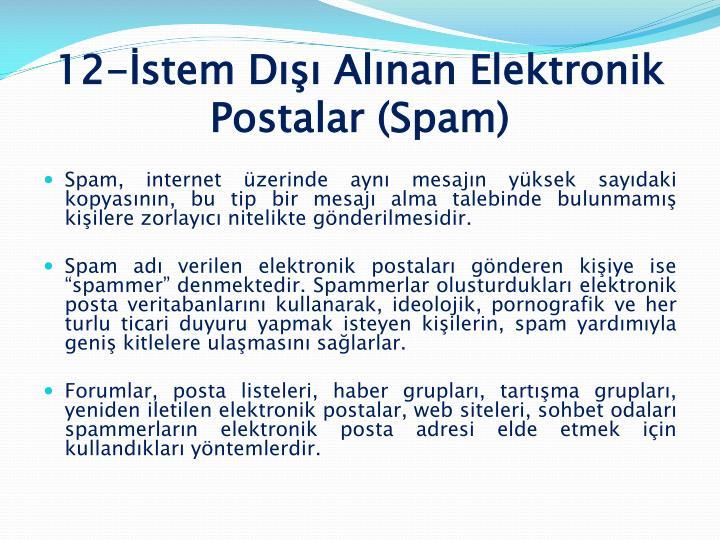 12-İstem Dışı Alınan Elektronik Postalar (Spam)