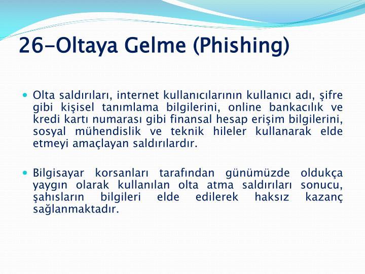 26-Oltaya Gelme (Phishing)