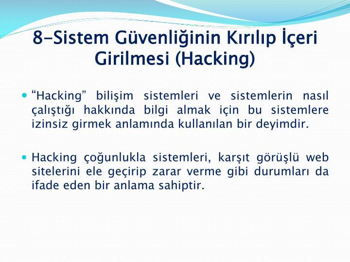 8-Sistem Güvenliğinin Kırılıp İçeri Girilmesi (Hacking)