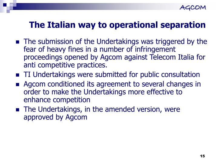 The Italian way to operational separation