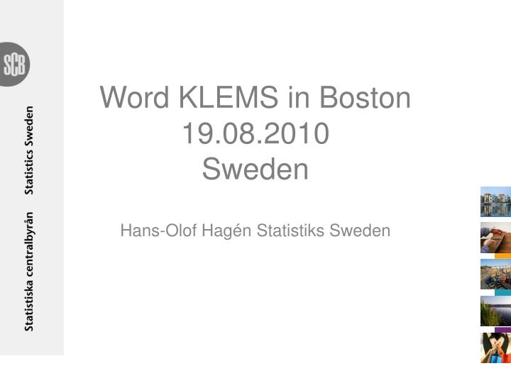 Word klems in boston 19 08 2010 sweden