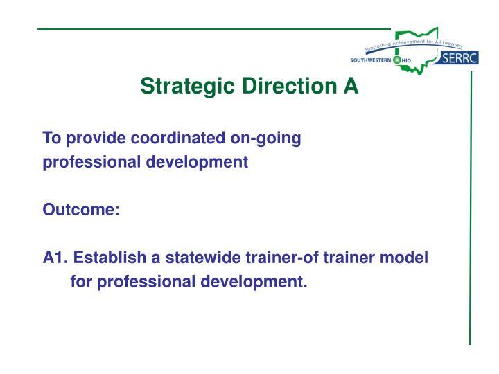 Strategic Direction A