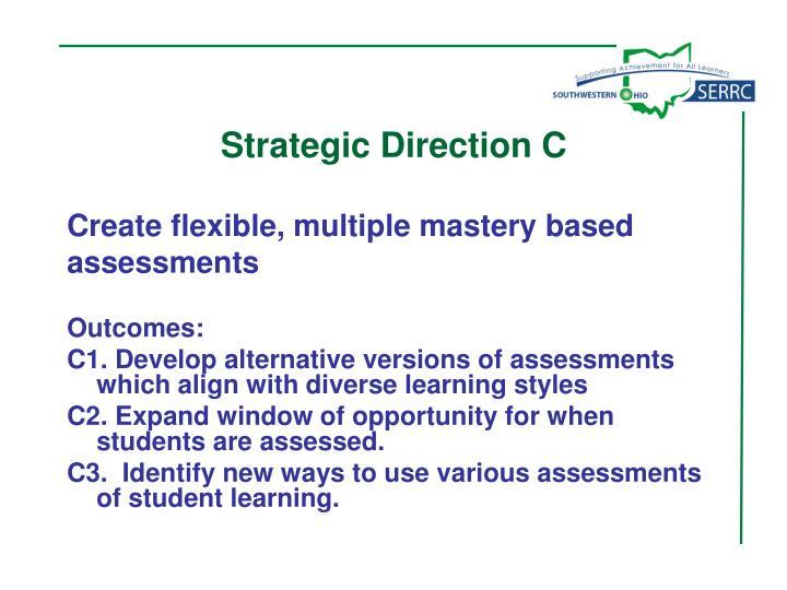 Strategic Direction C