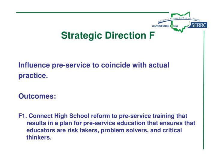 Strategic Direction F