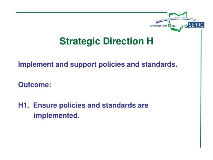 Strategic Direction H
