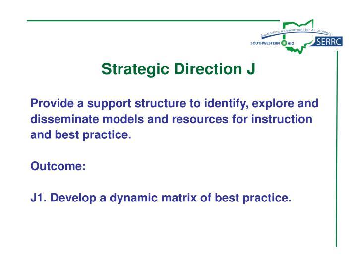Strategic Direction J