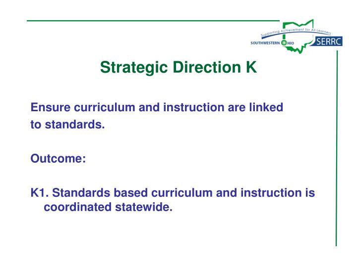 Strategic Direction K