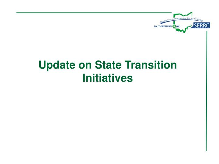 Update on State Transition Initiatives