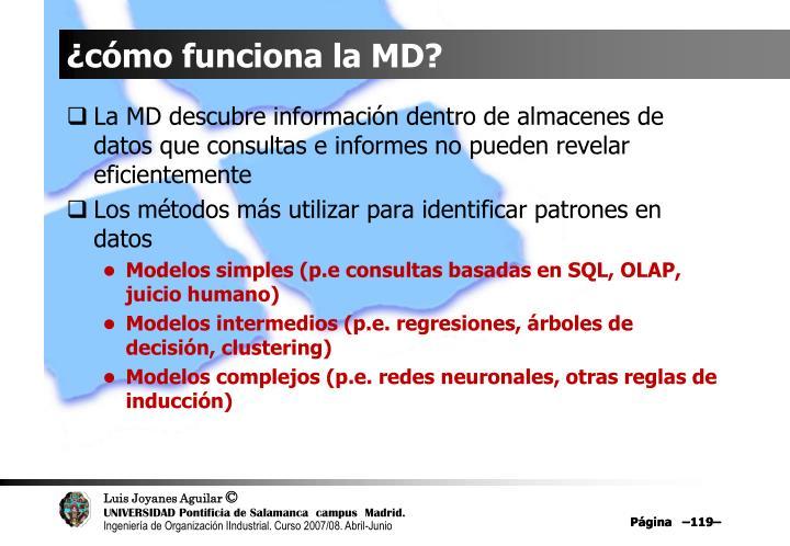 ¿cómo funciona la MD?