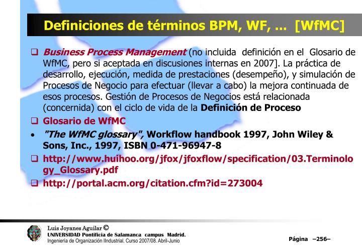 Definiciones de términos BPM, WF, ...  [WfMC]