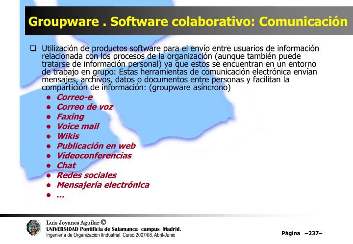 Groupware . Software colaborativo: Comunicación