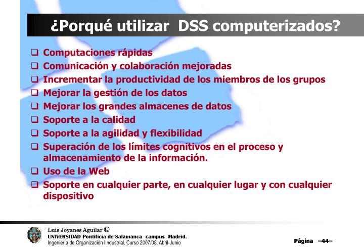 ¿Porqué utilizar  DSS computerizados?